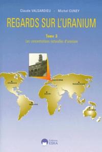 Regards sur luranium. - Tome 3 : Les concentrations naturelles duranium.pdf