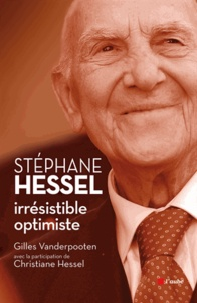 Claude Vanderpooten - Stéphane Hessel - Irrésistible optimiste.
