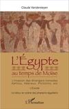 Claude Vandersleyen - L'Egypte au temps de Moïse - L'invasion des étrangers nomades : Keftiou, Hébreux, Philistins, etc - L'Exode - Le retour en scène des pharaons égyptiens.