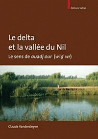 Claude Vandersleyen - Le delta et la vallée du Nil : le sens de ouadj our (w'd wr).