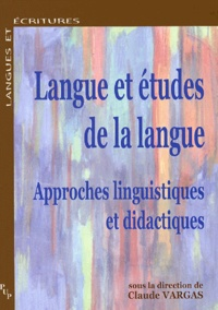Claude Vargas et Jean-François Halté - Langue et études de la langue - Approches linguistiques et didactiques.