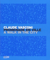 Claude Vasconi et Simon de Gliniasty - Claude Vasconi - Promenade en ville : A walk in the city.