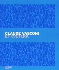 Claude Vasconi et Pierre Engel - Claude Vasconi - Et caetera.