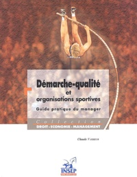 Claude Vasseur - Démarche-qualité et organisations sportives - Guide pratique du manager.