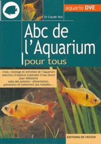 Claude Vast - ABC de l'aquarium pour tous.