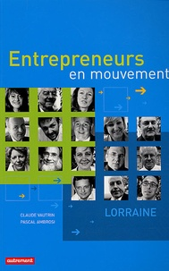 Claude Vautrin et Pascal Ambrosi - Entrepreneurs en mouvement - Lorraine.