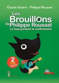 Claude Vautrin et Philippe Roussel - Les brouillons de Philippe Roussel - Le loup pendant le confinement. 2 CD audio