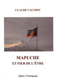 Claude Vautrin - Mapuche, et fier de l'être.