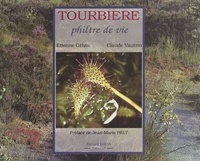 Claude Vautrin et Etienne Géhin - Tourbière, philtre de vie.
