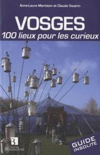 Claude Vautrin et Anne-Laure Marioton - Vosges - 100 lieux pour les curieux.