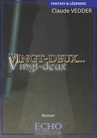 Claude Vedder - Vingt-deux... Vingt-deux.