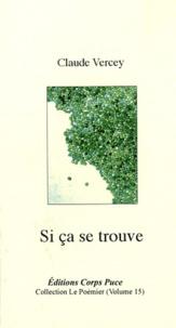 Claude Vercey - Si ça se trouve.