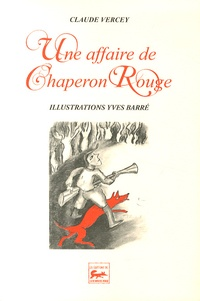 Claude Vercey - Une affaire de Chaperon Rouge.
