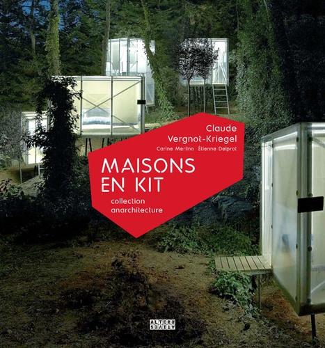 Claude Vergnot-Kriegel - Maisons en kit.