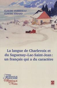 Claude Verreault et Claude Simard - La langue de Charlevoix et du Saguenay-Lac-Saint-Jean : un français qui a du caractère.