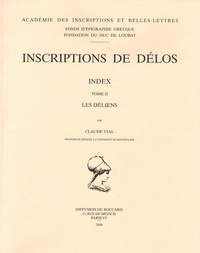 Claude Vial - Inscriptions de Délos - Index Tome 2, Les Déliens.