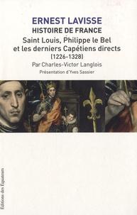 Claude-Victor Langlois et Ernest Lavisse - Histoire de France - Tome 6, Saint-Louis, Philippe le Bel et les derniers Capétiens directs (1226-1328).