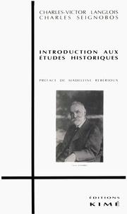 Claude-Victor Langlois et Charles Seignobos - Introduction aux études historiques (1898).