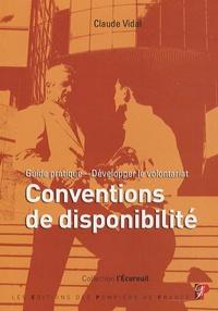 Claude Vidal - Guide pratique des conventions de disponibilité - Développer le volontariat.