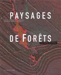 Claude Vidal - Paysages de Forêts - Aux portes du visible.