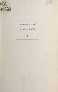 Claude Vigée - Canaan d'exil.