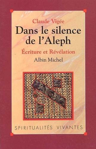 Dans le silence de l'Aleph. Ecriture et Révélation