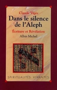 Claude Vigée et Claude Vigée - Dans le silence de l'Aleph.