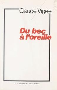 Claude Vigée - Du bec à l'oreille.