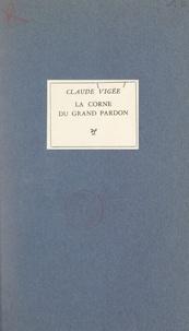 Claude Vigée - La corne du Grand Pardon.