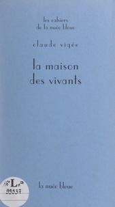 Claude Vigée et Ambre Atlan - La maison des vivants - Images retrouvées.