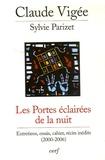 Claude Vigée et Sylvie Parizet - Les Portes éclairées de la nuit - Entretiens, essais, cahier, récits inédits (2000-2006).