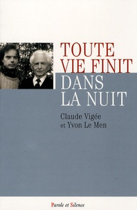 Claude Vigée et Yvon Le Men - Toute vie finit dans la nuit.