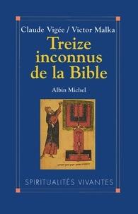 Claude Vigée et Claude Vigée - Treize Inconnus de la Bible.