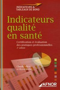 Claude Vilcot et Hervé Leclet - Indicateurs qualité en santé - Certification et évaluation des pratiques professionnelles.