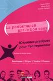 Claude Villain et Olivier Kahn - La performance par le bon sens - 80 bonnes pratiques pour l'entrepreneur.