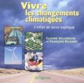 Claude Villeneuve et François Richard - Vivre les changements climatiques - L'effet de serre expliqué.