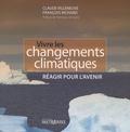 Claude Villeneuve et François Richard - Vivre les changements climatiques - Réagir pour l'avenir.