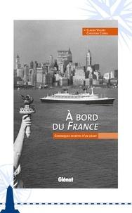 Claude Villers et Christian Clères - À bord du France - Chroniques secrètes d'un géant.