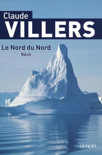 Claude Villers - Le Nord du Nord.