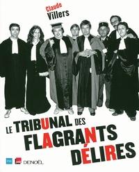 Claude Villers - Le tribunal des flagrants délires. 1 CD audio