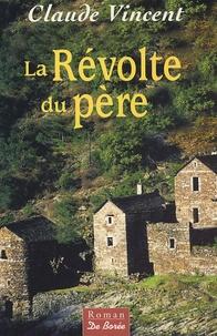 Claude Vincent - La Révolte du père.