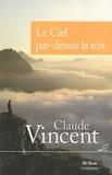 Claude Vincent - Le Ciel par-dessus le toit.