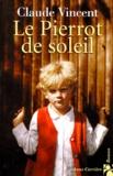 Claude Vincent - Le Pierrot de soleil.