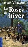Claude Vincent - Les roses de l'hiver.