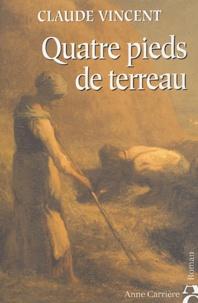 Claude Vincent - Quatre pieds de terreau.