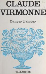 Claude Virmonne - Danger d'amour.