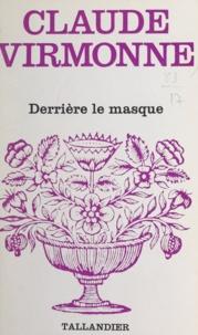 Claude Virmonne - Derrière le masque.