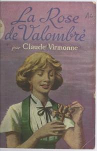 Claude Virmonne - La rose de Valombré.