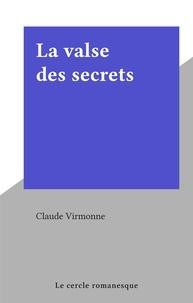 Claude Virmonne - La valse des secrets.