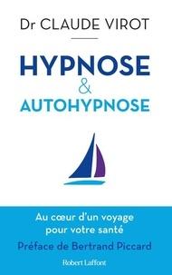 Claude Virot - Hypnose & autohypnose - Au coeur d'un voyage pour votre santé.
